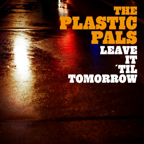 "The Plastic Pals ""Leave it ´til tomorrow"" digital single artwork"