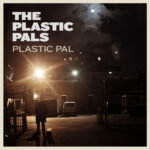New single Plastic Pal out now